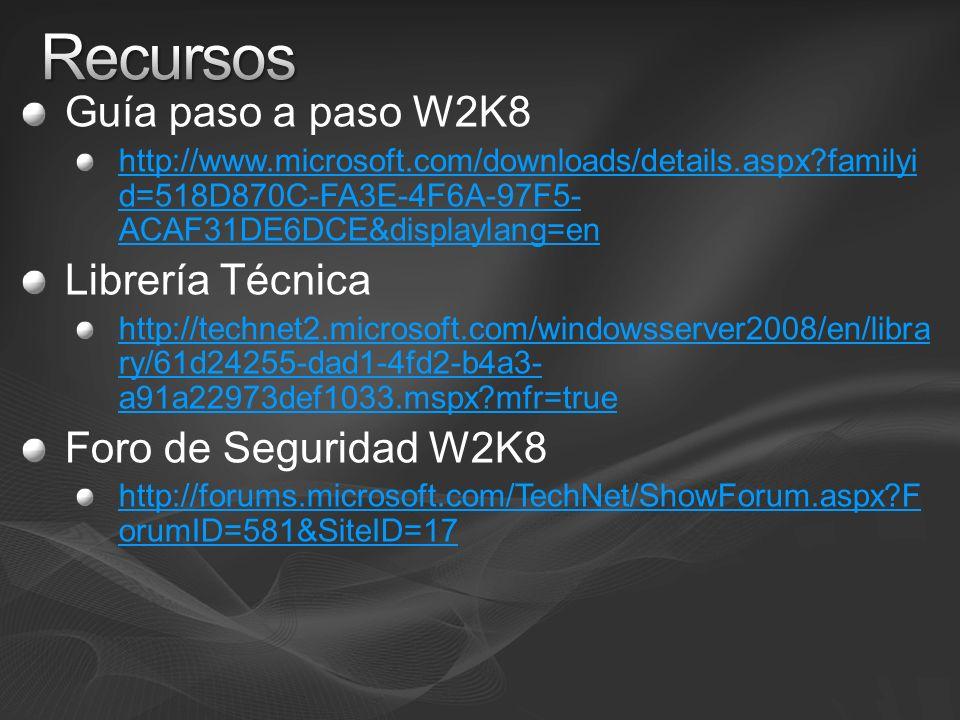 Guía paso a paso W2K8 http://www.microsoft.com/downloads/details.aspx?familyi d=518D870C-FA3E-4F6A-97F5- ACAF31DE6DCE&displaylang=en Librería Técnica