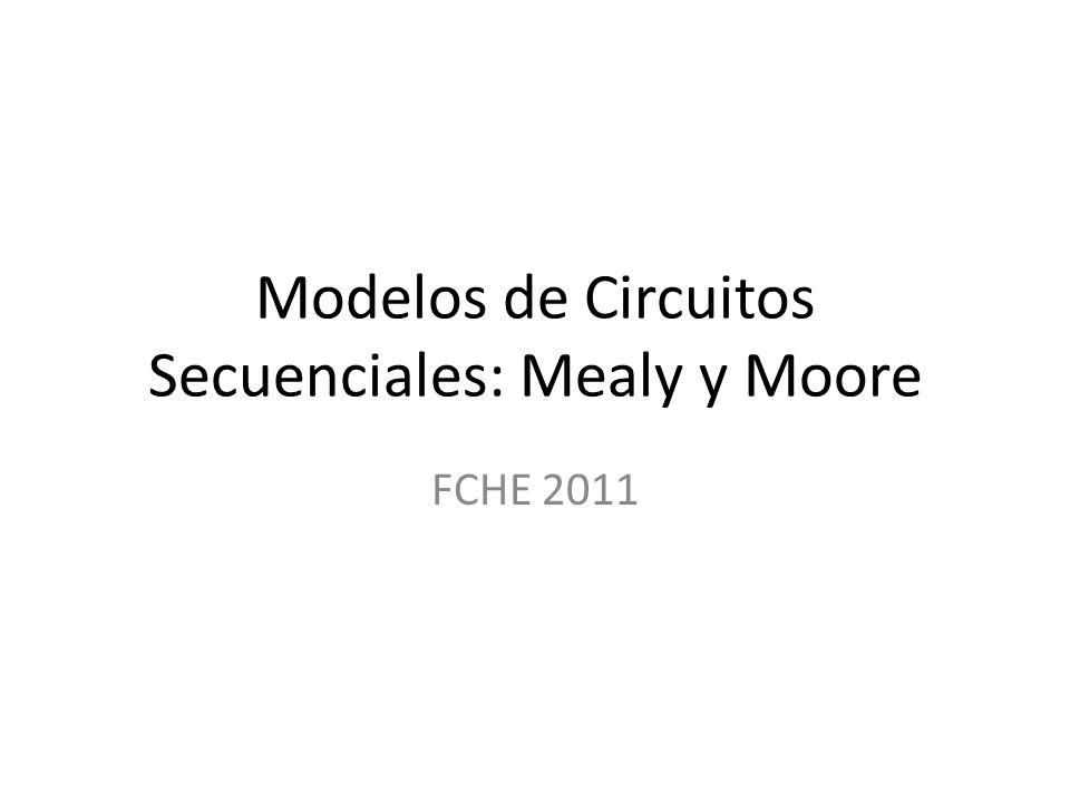 Modelos/Maquinas/Autómatas Mealy: las salidas están en función de dos, el estado presente y las entrada.