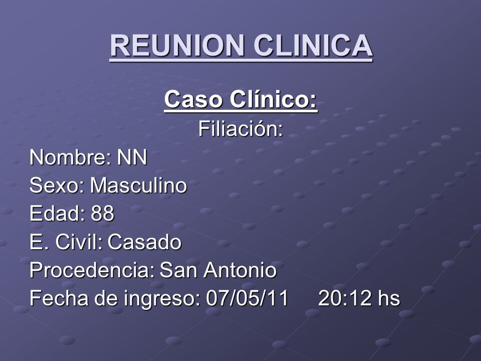 REUNION CLINICA Caso Clínico: Motivo de consulta: Remitido del servicio de Cirugía por vómitos de etiología a determinar...