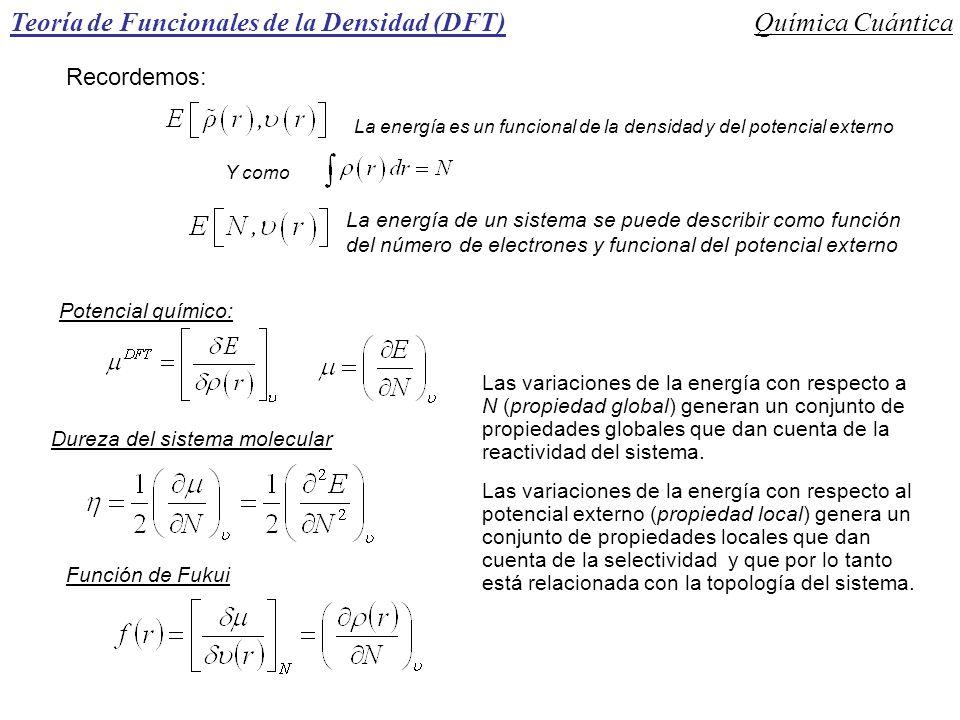 Teoría de Funcionales de la Densidad (DFT) Potencial químico: Química Cuántica Recordemos: La energía es un funcional de la densidad y del potencial e