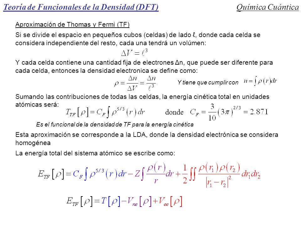 Teoría de Funcionales de la Densidad (DFT)Química Cuántica Aproximación de Thomas y Fermi (TF) Si se divide el espacio en pequeños cubos (celdas) de l