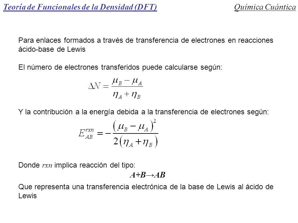 Teoría de Funcionales de la Densidad (DFT)Química Cuántica Para enlaces formados a través de transferencia de electrones en reacciones ácido-base de L