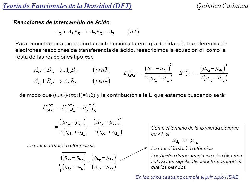 Teoría de Funcionales de la Densidad (DFT)Química Cuántica Reacciones de intercambio de ácido : Para encontrar una expresión la contribución a la ener