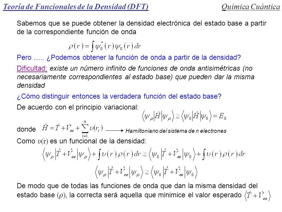 Teoría de Funcionales de la Densidad (DFT)Química Cuántica Sabemos que se puede obtener la densidad electrónica del estado base a partir de la corresp