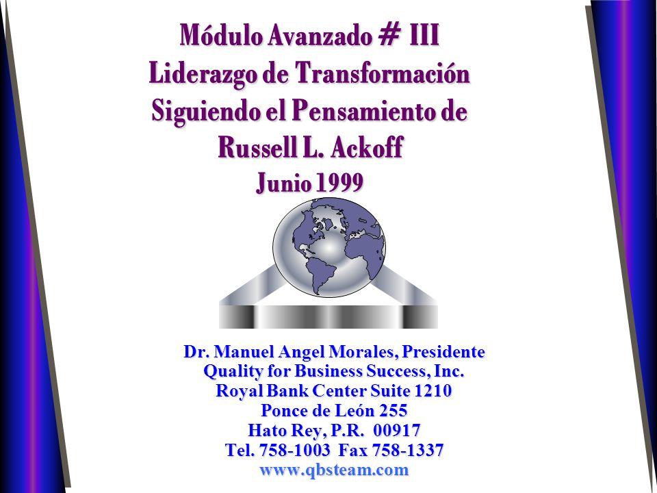Módulo Avanzado # III Liderazgo de Transformación Siguiendo el Pensamiento de Russell L.