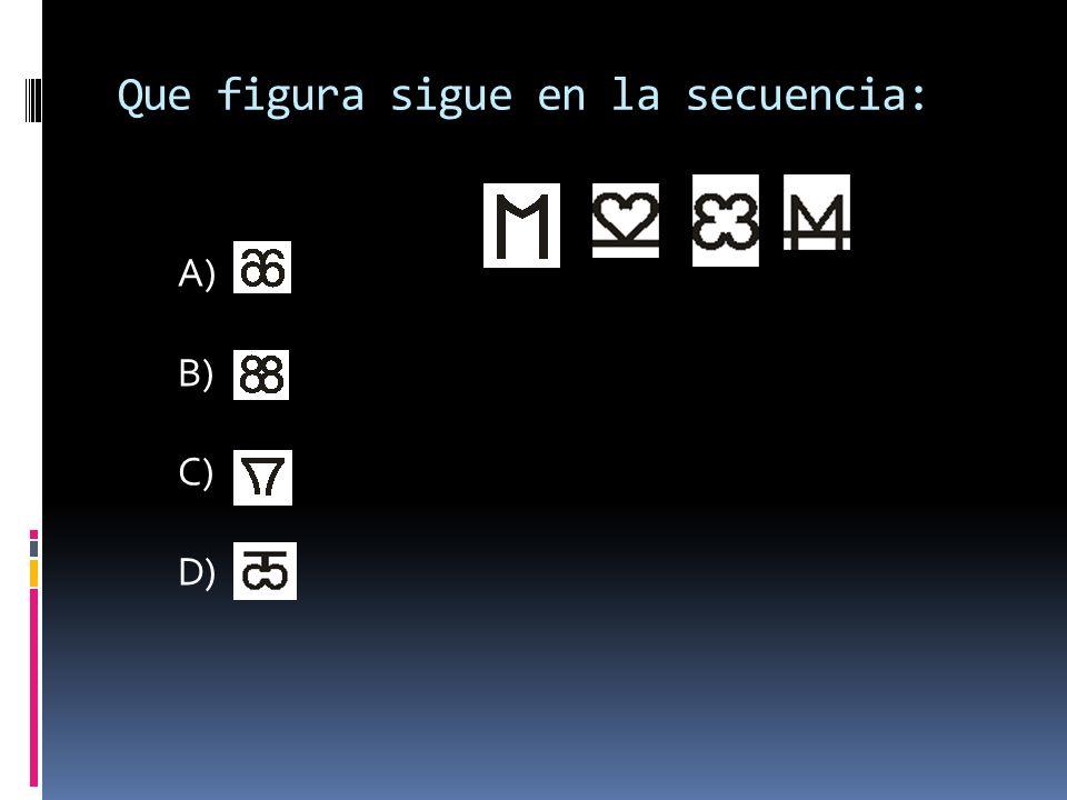 Que figura sigue en la secuencia: A) B) C) D)