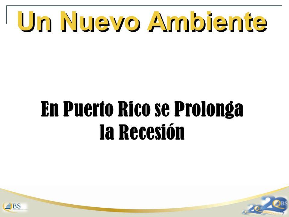 Un Nuevo Ambiente En Puerto Rico se Prolonga la Recesión