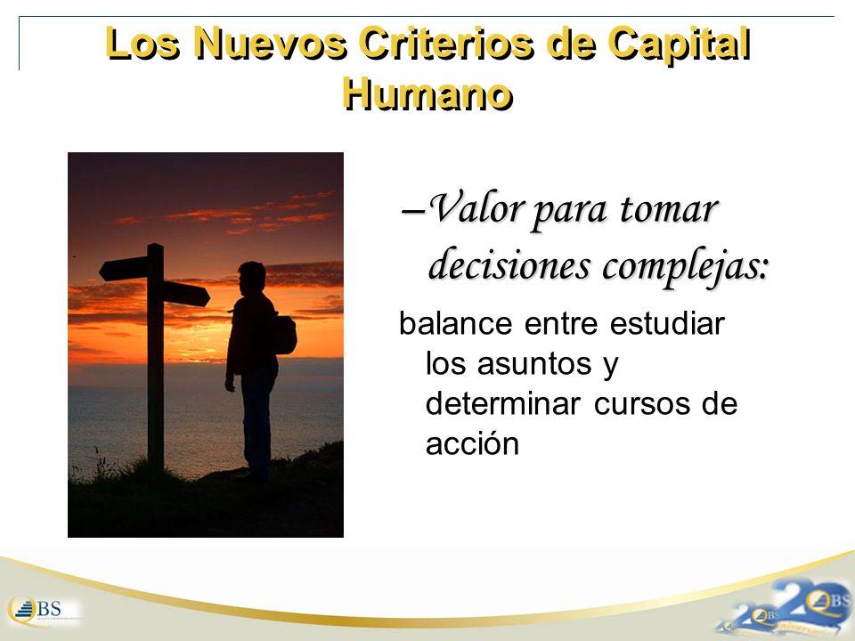 Los Nuevos Criterios de Capital Humano –Valor para tomar decisiones complejas: balance entre estudiar los asuntos y determinar cursos de acción