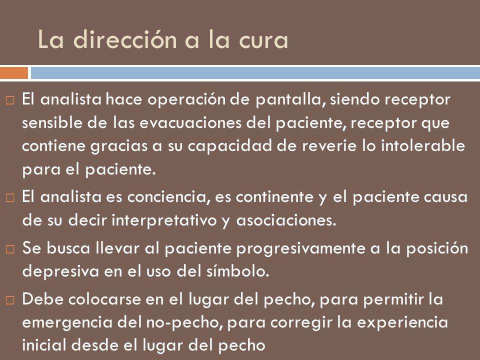 La dirección a la cura El analista hace operación de pantalla, siendo receptor sensible de las evacuaciones del paciente, receptor que contiene gracia