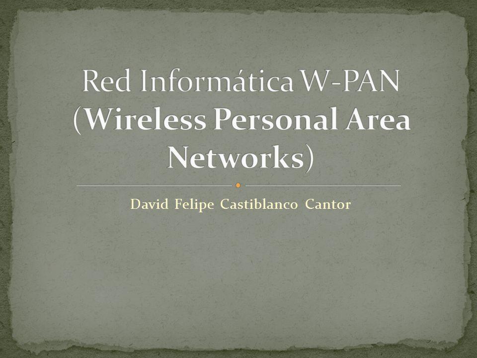 W-PAN Definición en Español Red Inalámbrica de Área Personal o Red de área personal o Personal área network Que es.