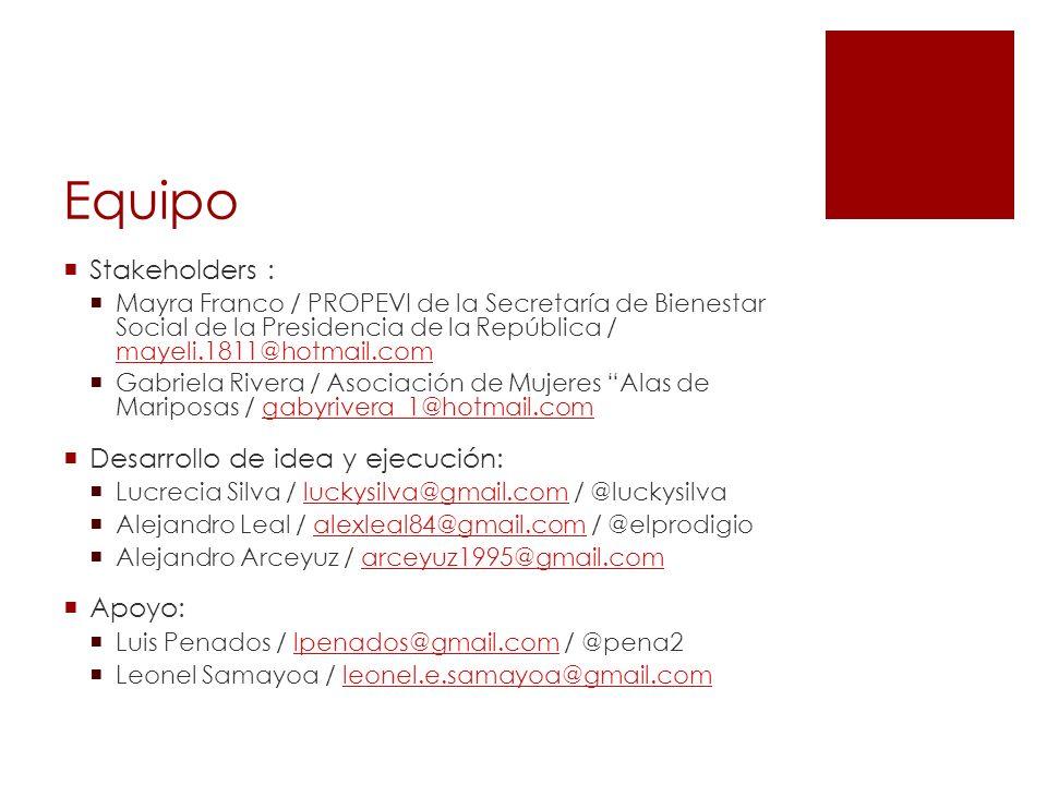 Equipo Stakeholders : Mayra Franco / PROPEVI de la Secretaría de Bienestar Social de la Presidencia de la República / mayeli.1811@hotmail.com mayeli.1