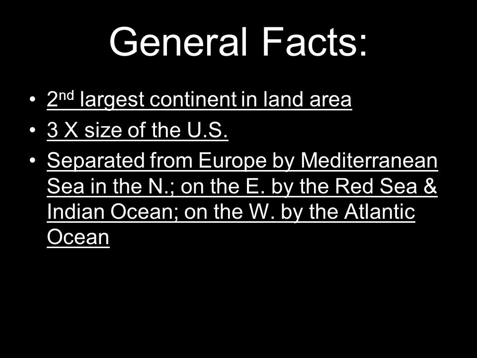 Africas Size # Second largest continent 11,700,000 sq.