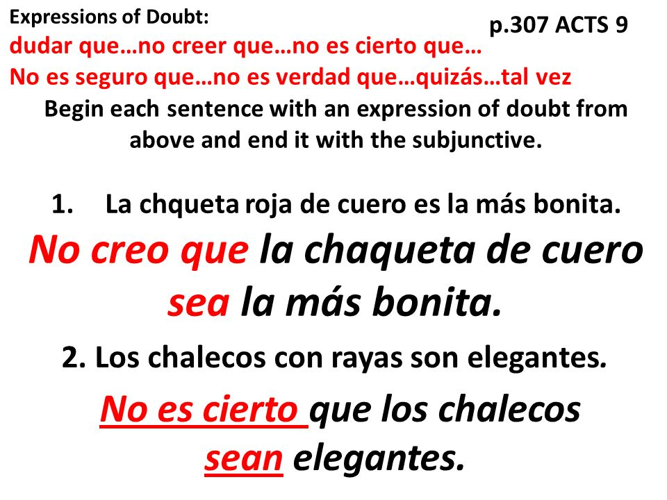 Begin each sentence with an expression of doubt from above and end it with the subjunctive.