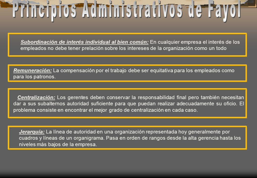 Subordinación de interés individual al bien común: En cualquier empresa el interés de los empleados no debe tener prelación sobre los intereses de la