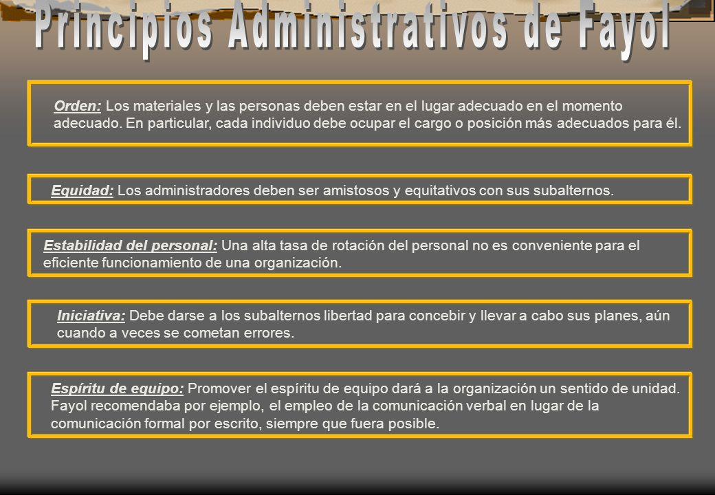 Equidad: Los administradores deben ser amistosos y equitativos con sus subalternos. Estabilidad del personal: Una alta tasa de rotación del personal n