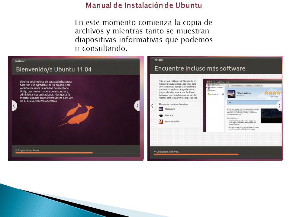 En este momento comienza la copia de archivos y mientras tanto se muestran diapositivas informativas que podemos ir consultando.