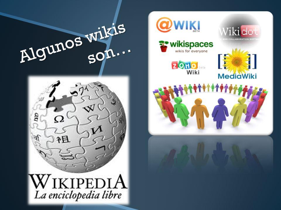 Algunos wikis son…
