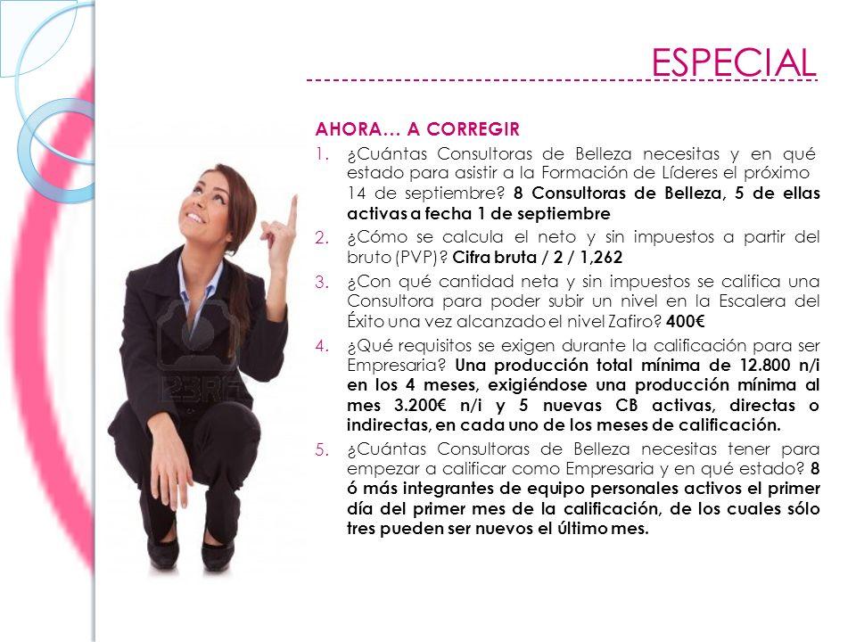 ESPECIAL AHORA… A CORREGIR 1.¿Cuántas Consultoras de Belleza necesitas y en qué estado para asistir a la Formación de Líderes el próximo 14 de septiembre.