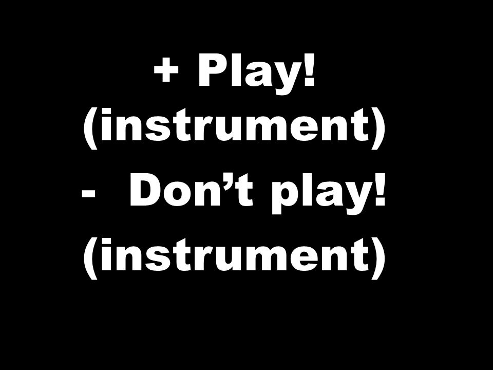 + Play! (instrument) -Dont play! (instrument)