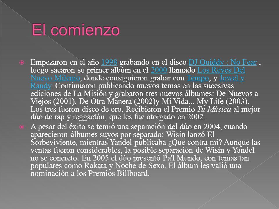 Empezaron en el año 1998 grabando en el disco DJ Quiddy : No Fear, luego sacaron su primer albúm en el 2000 llamado Los Reyes Del Nuevo Milenio, donde consiguieron grabar con Tempo, y Jowel y Randy.