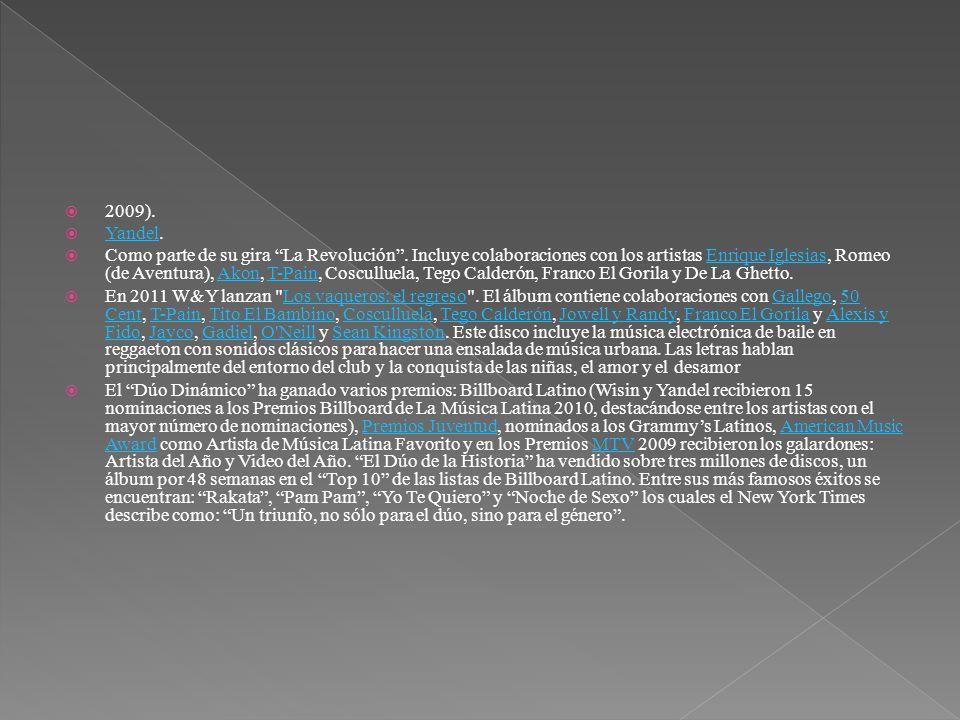 2009).Yandel. Yandel Como parte de su gira La Revolución.