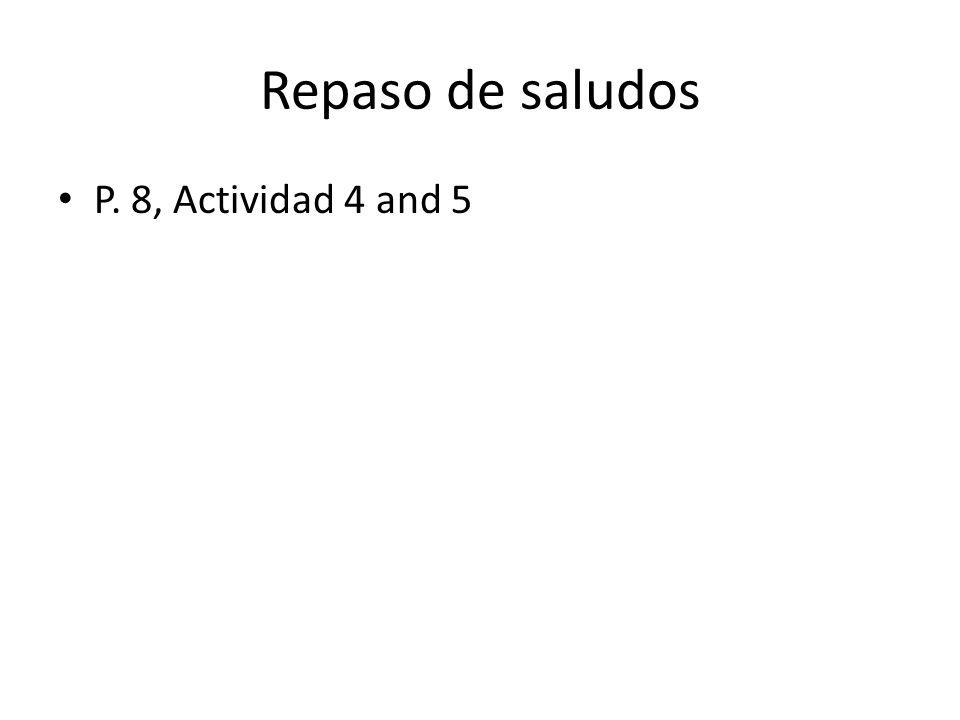 Repaso de saludos P. 8, Actividad 4 and 5