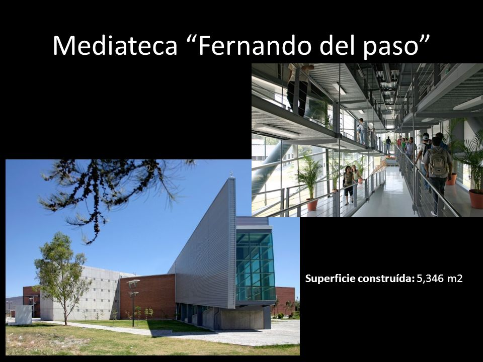 Mediateca Fernando del paso Superficie construída: 5,346 m2