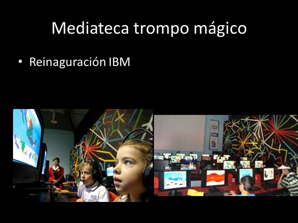 Mediateca trompo mágico Reinaguración IBM
