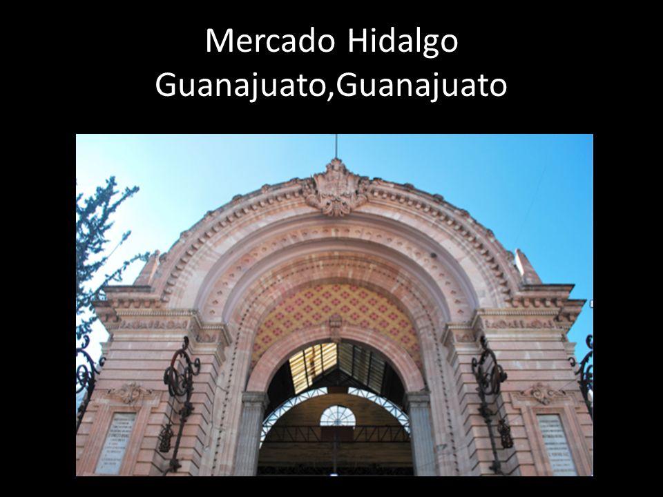 Mercado Hidalgo Guanajuato,Guanajuato