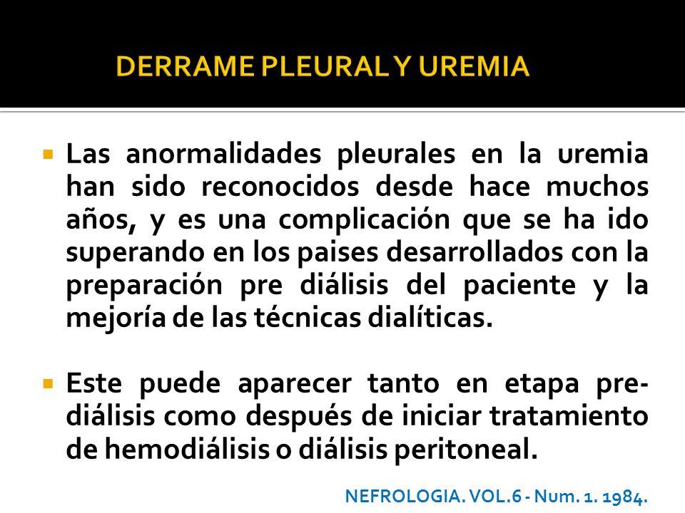 Las anormalidades pleurales en la uremia han sido reconocidos desde hace muchos años, y es una complicación que se ha ido superando en los paises desa