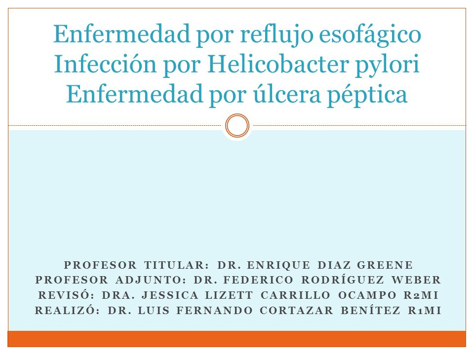 PROFESOR TITULAR: DR. ENRIQUE DIAZ GREENE PROFESOR ADJUNTO: DR. FEDERICO RODRÍGUEZ WEBER REVISÓ: DRA. JESSICA LIZETT CARRILLO OCAMPO R2MI REALIZÓ: DR.