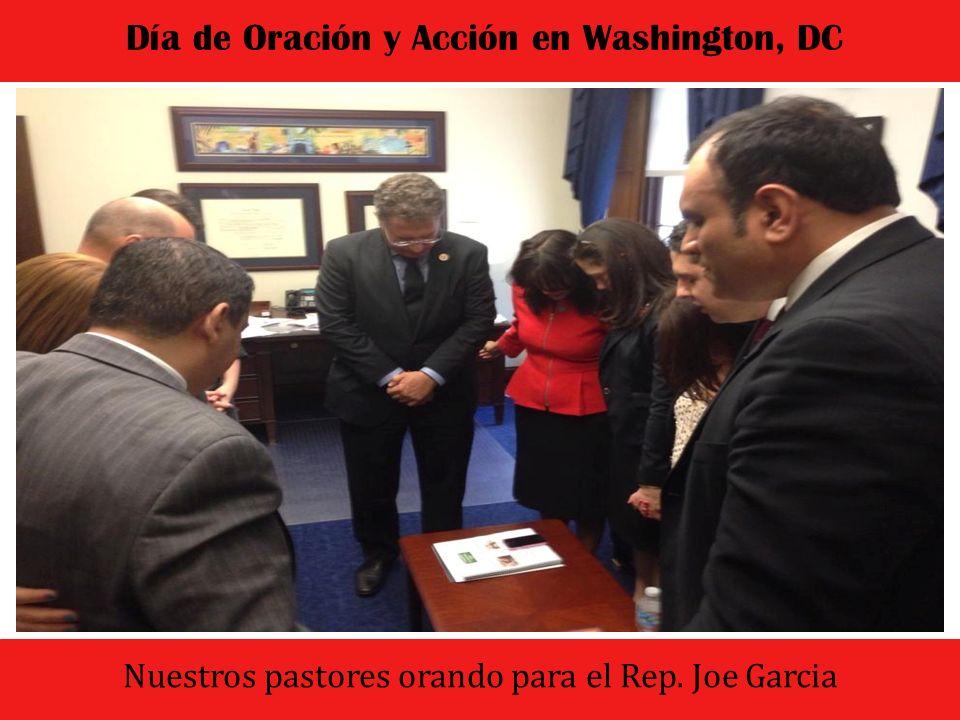 El dia comenzo con un culto de oracion y adoracion Día de Oración y Acción en Washington, DC Nuestros pastores orando para el Rep. Joe Garcia