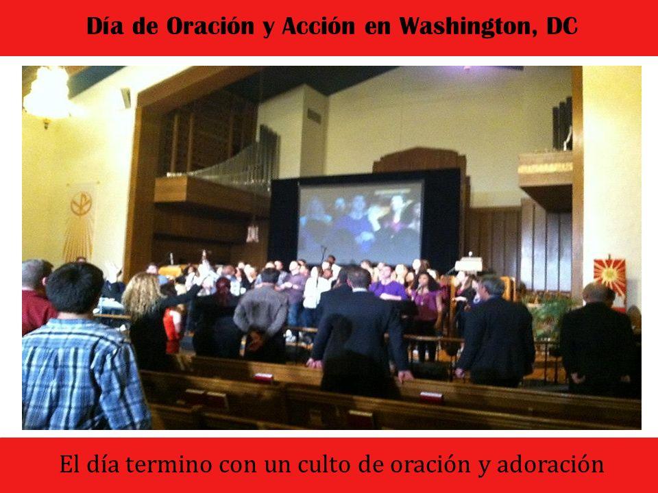 El dia comenzo con un culto de oracion y adoracion Día de Oración y Acción en Washington, DC El día termino con un culto de oración y adoración