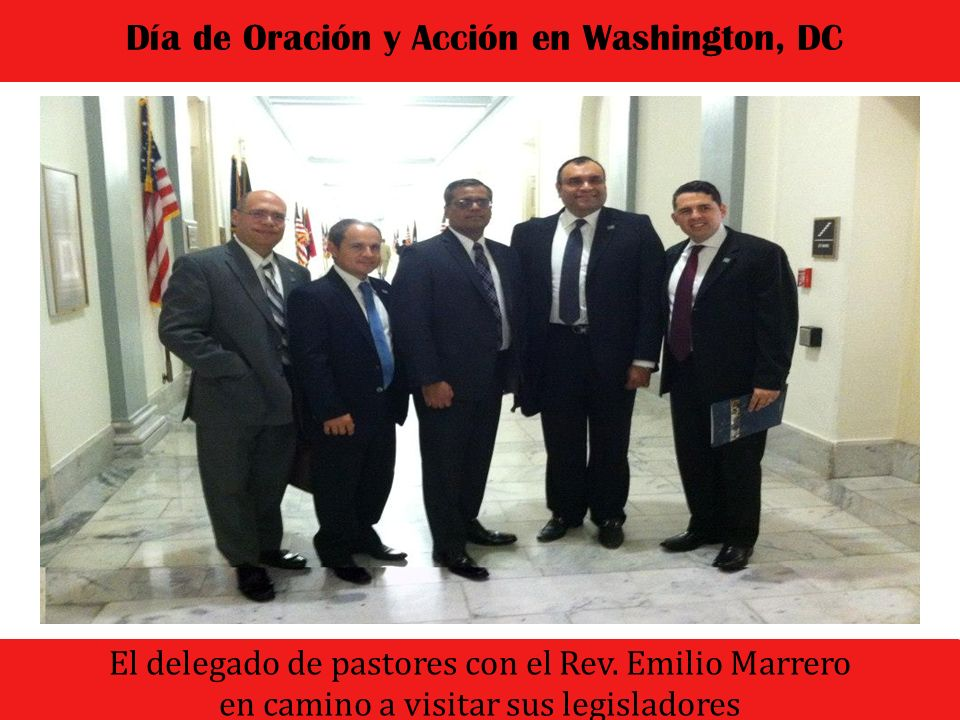 El dia comenzo con un culto de oracion y adoracion Día de Oración y Acción en Washington, DC El delegado de pastores con el Rev. Emilio Marrero en cam
