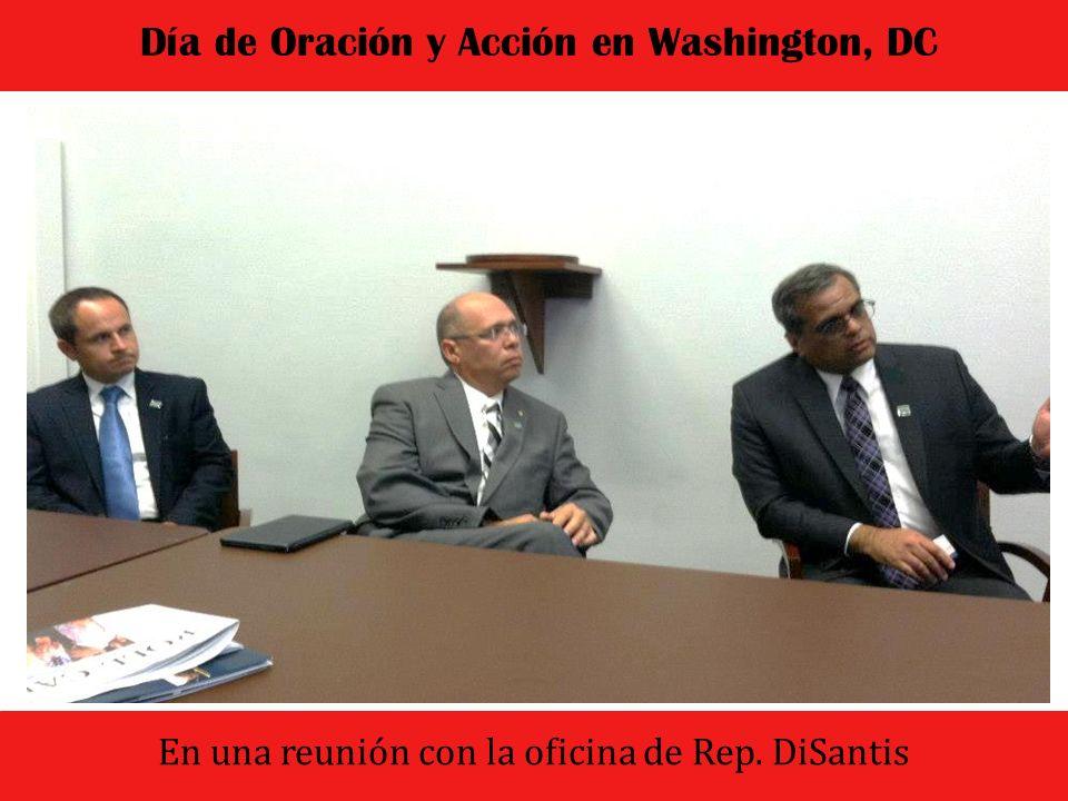 El dia comenzo con un culto de oracion y adoracion Día de Oración y Acción en Washington, DC En una reunión con la oficina de Rep.