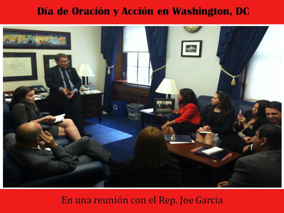El dia comenzo con un culto de oracion y adoracion Día de Oración y Acción en Washington, DC En una reunión con el Rep. Joe Garcia