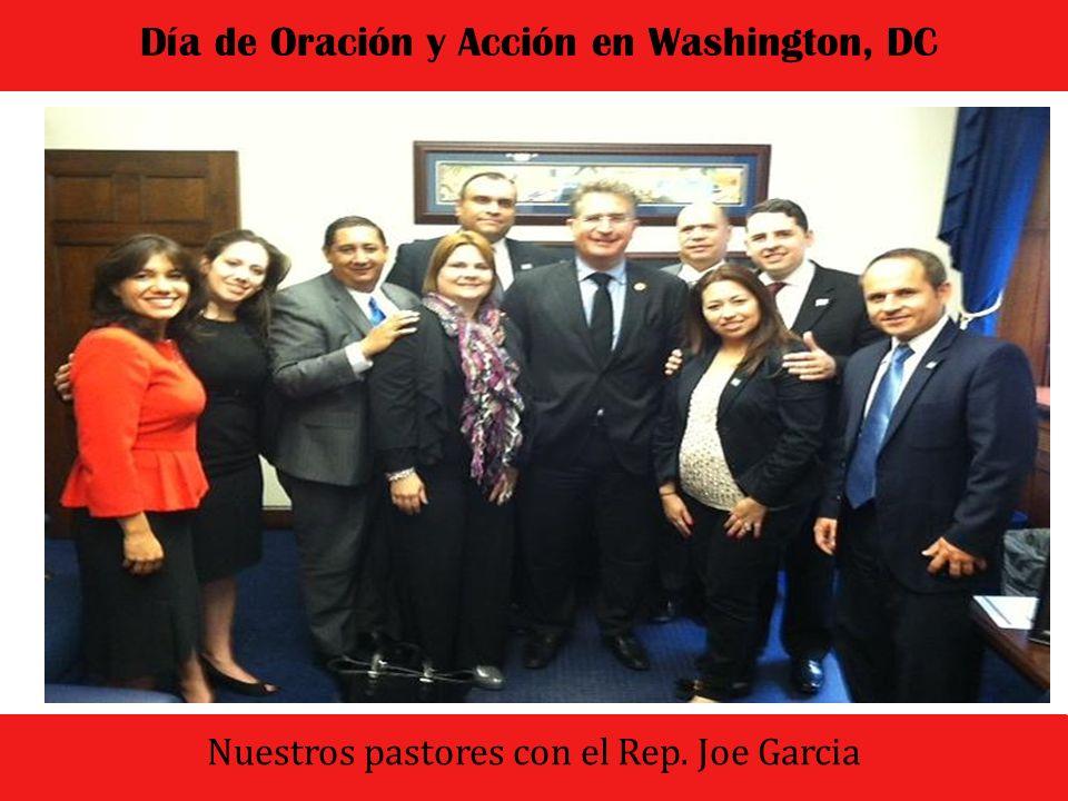 El dia comenzo con un culto de oracion y adoracion Día de Oración y Acción en Washington, DC Nuestros pastores con el Rep. Joe Garcia