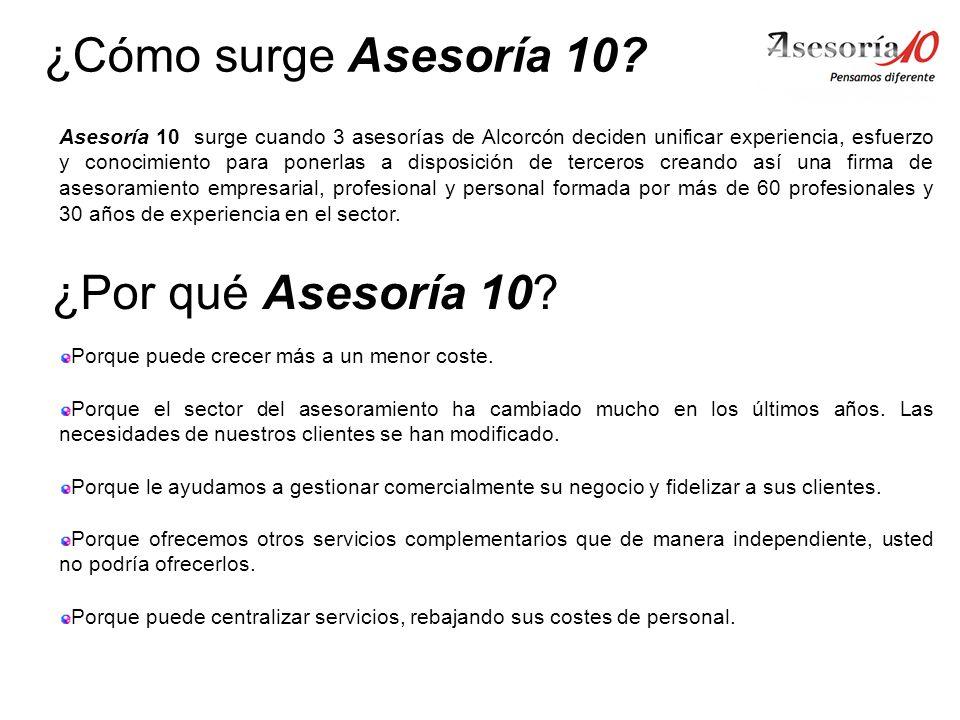 Asesoría 10 surge cuando 3 asesorías de Alcorcón deciden unificar experiencia, esfuerzo y conocimiento para ponerlas a disposición de terceros creando