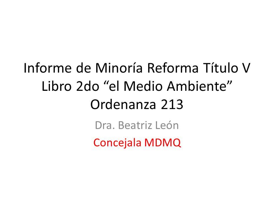 Informe de Minoría Reforma Título V Libro 2do el Medio Ambiente Ordenanza 213 Dra.