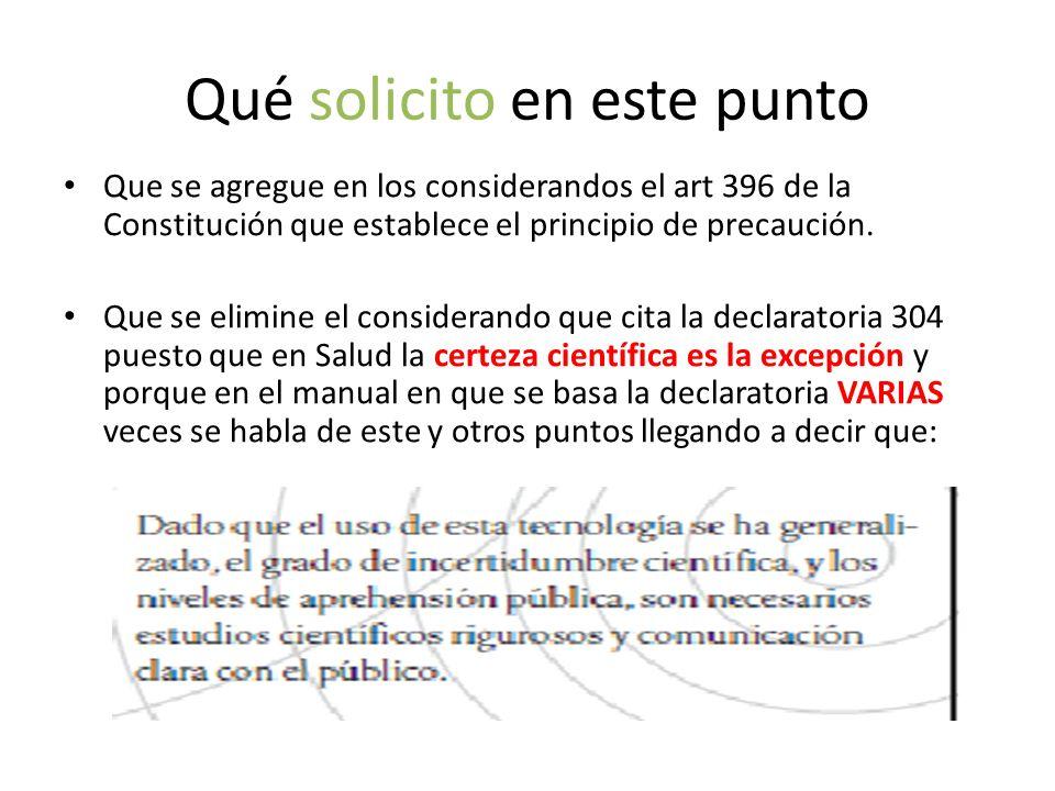 Qué solicito en este punto Que se agregue en los considerandos el art 396 de la Constitución que establece el principio de precaución.