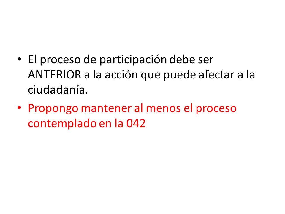 El proceso de participación debe ser ANTERIOR a la acción que puede afectar a la ciudadanía.