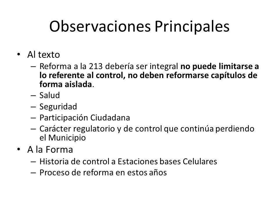 Observaciones Principales Al texto – Reforma a la 213 debería ser integral no puede limitarse a lo referente al control, no deben reformarse capítulos de forma aislada.