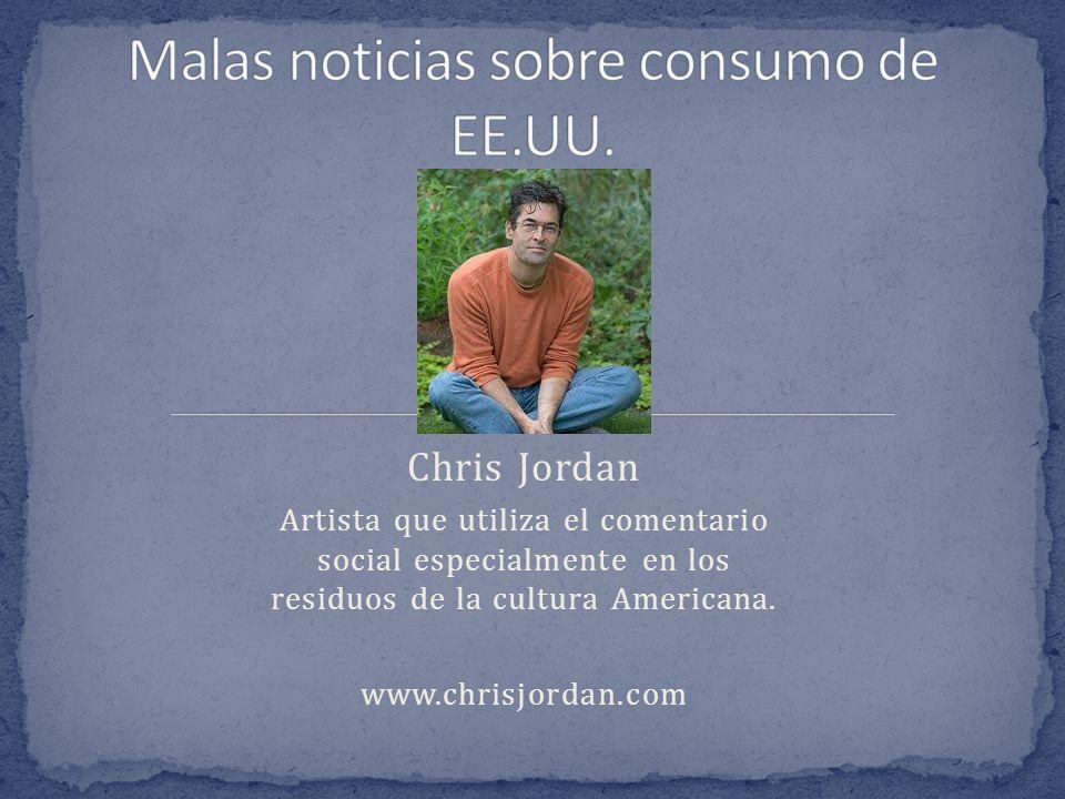 Chris Jordan Artista que utiliza el comentario social especialmente en los residuos de la cultura Americana. www.chrisjordan.com