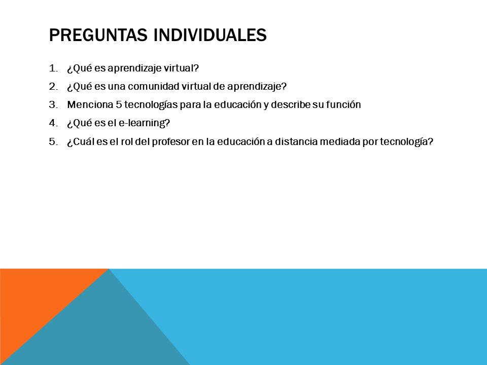 PREGUNTAS INDIVIDUALES 1.¿Qué es aprendizaje virtual.