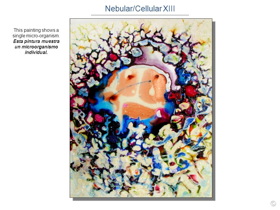 Nebular/Cellular XIII This painting shows a single micro-organism.