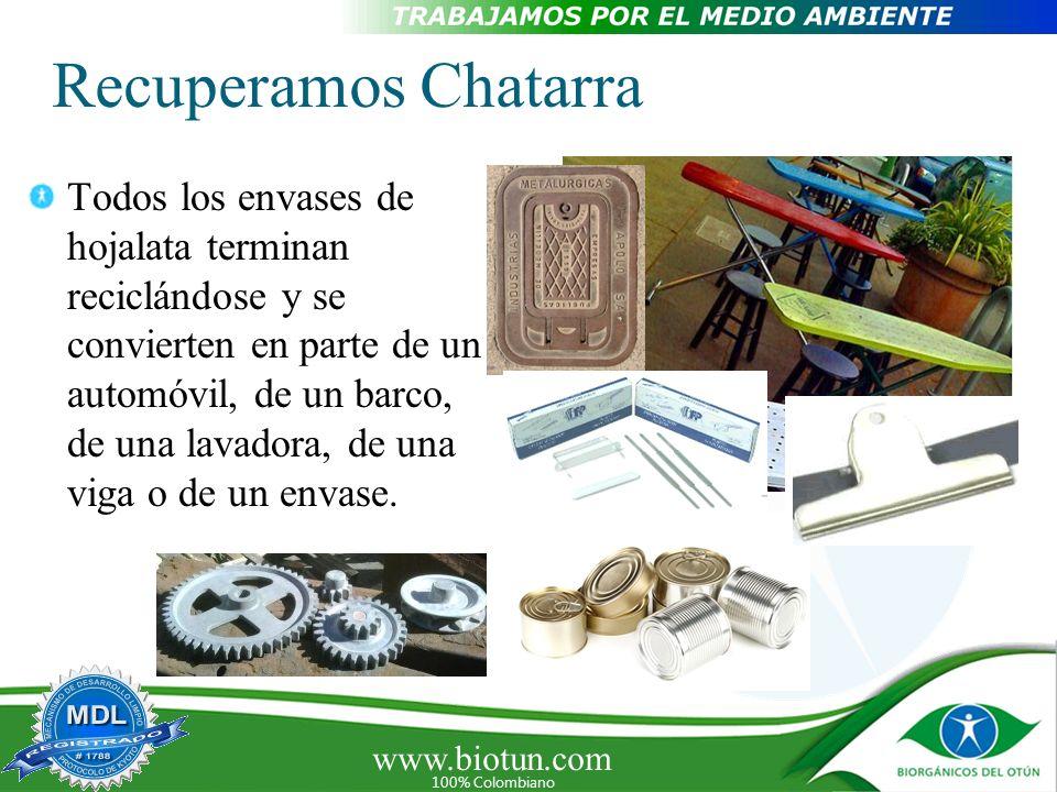 www.biotun.com 100% Colombiano Recuperamos Chatarra Todos los envases de hojalata terminan reciclándose y se convierten en parte de un automóvil, de u