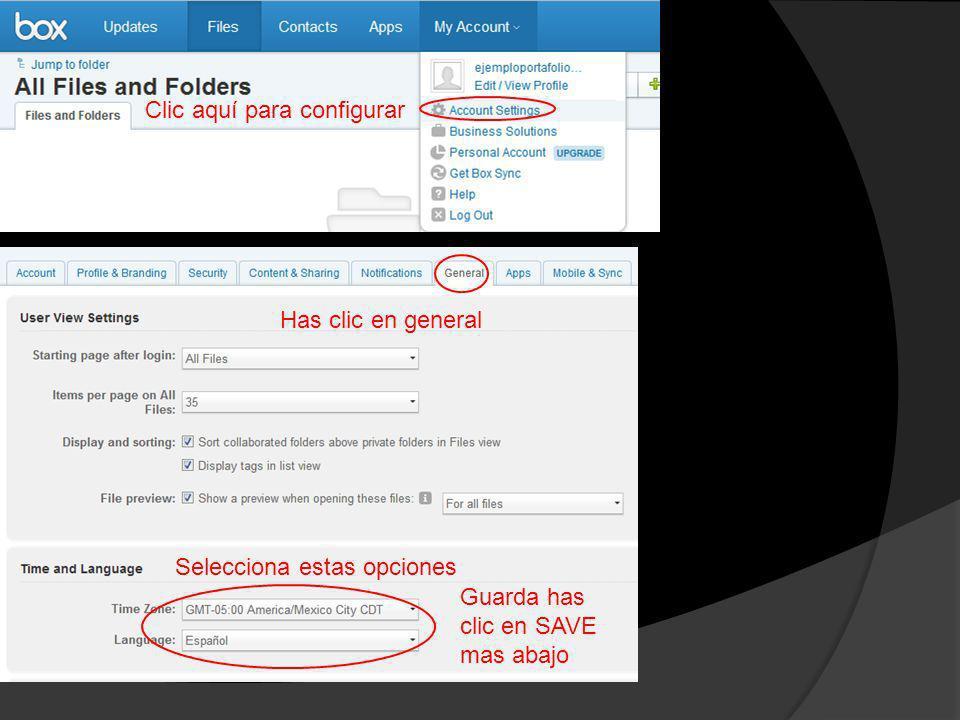Clic aquí para configurar Has clic en general Selecciona estas opciones Guarda has clic en SAVE mas abajo
