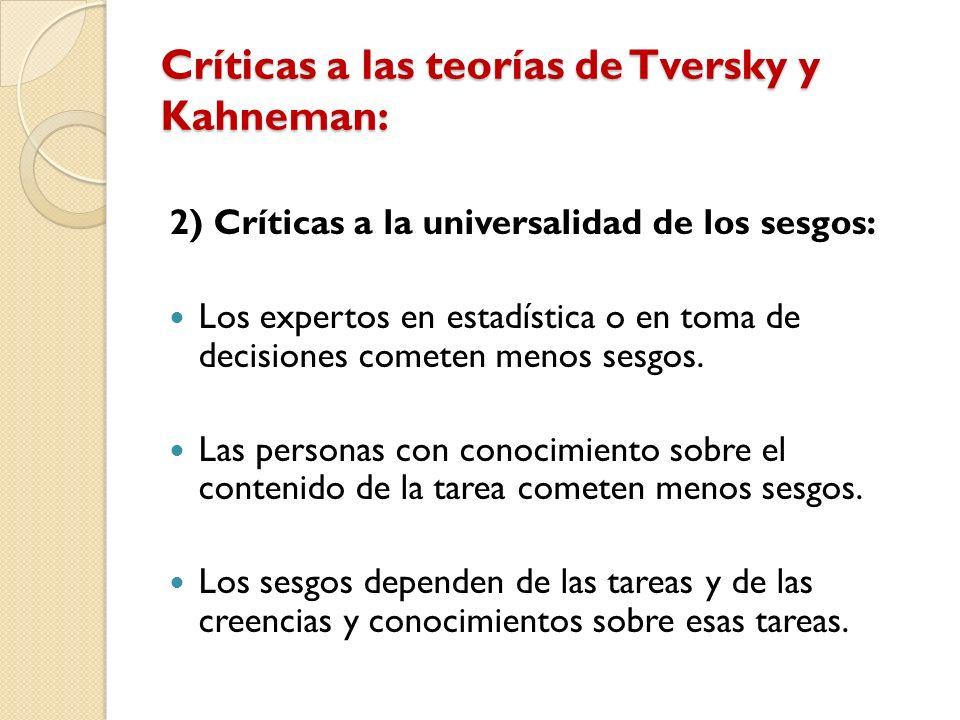 Críticas a las teorías de Tversky y Kahneman: 2) Críticas a la universalidad de los sesgos: Los expertos en estadística o en toma de decisiones comete