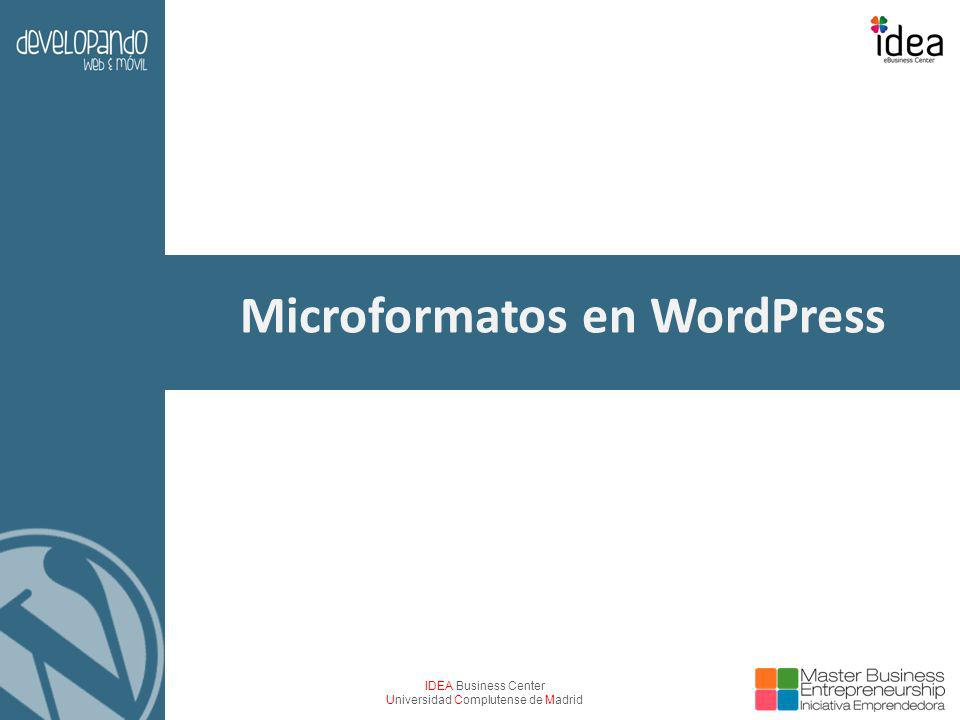 IDEA Business Center Universidad Complutense de Madrid Microformatos en WordPress
