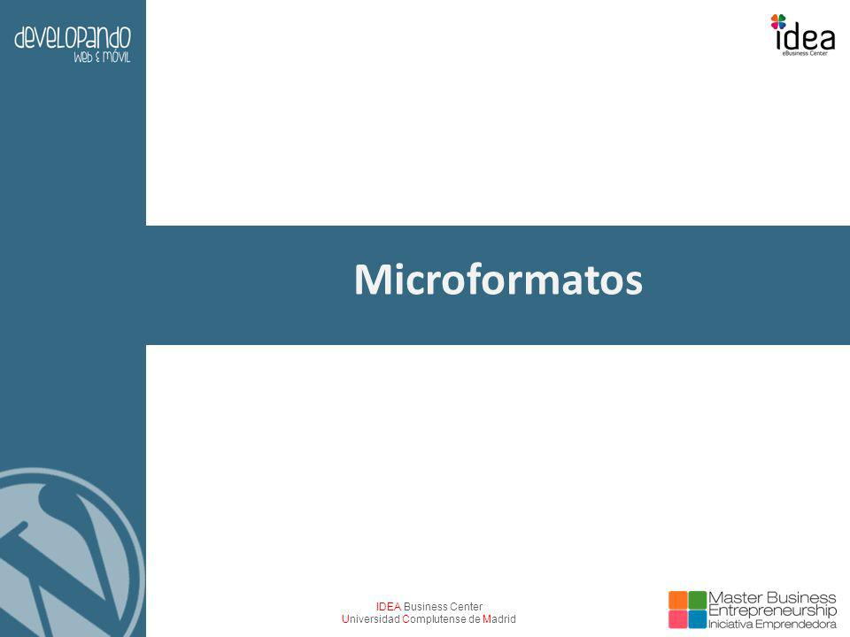 IDEA Business Center Universidad Complutense de Madrid Microformatos